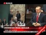 Erdoğan'dan önemli mesajlar