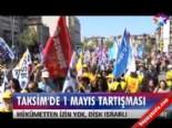 'Taksim'de 1 Mayıs' tartışması