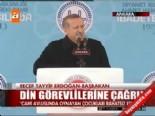 Erdoğan'dan din görevlilerine çağrı  online video izle