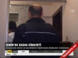 İzmir'de kadın cinayeti  online video izle