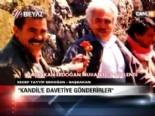 ''Kandil'e davetiye gönderirler''  online video izle