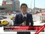 Taksim tartışması  online video izle