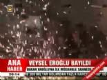 Veysel Eroğlu Bayıldı