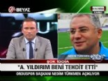 Aziz Yıldırım Orduspor Başkanı Türkmen'i tehdit etti mi?