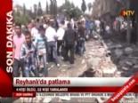 Hatay Reyhanlı'da Patlamadan Sonra Yaşananlar Olaylar