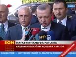 Başbakan Erdoğan, Hatay Reyhanlı'daki Patlama Olayını Değerlendirdi