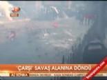 'Çarşı' savaş aanına döndü online video izle