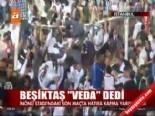 Beşiktaş, veda dedi  online video izle