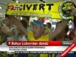 Fenerbahçe Yurda Döndü