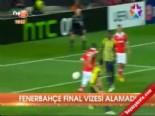 Fenerbahçe Benfica karşısında final vizesi alamadı