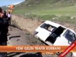 Yeni Gelin trafik Kurbanı