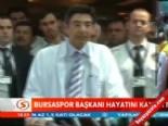 Bursaspor Başkanı hayatını kaybetti