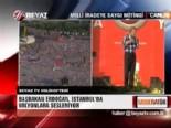 Başbakan Erdoğan'ın İstanbul mitinginde yaptığı konuşma... -3-