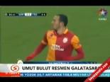 Galatasaray Transferi Haberleri - Listesi 15.07.2013 (Umut Bulut)