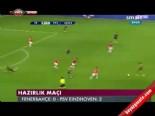 Fenerbahçe - PSV Eindhoven: 0-2 Maçın Özeti