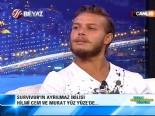 Kenan Erçetingöz'le Yüz Yüze 04.07.2013 Survivor Murat