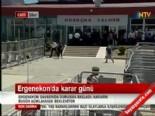 Ergenekon Davasında Karar (Son Dakika Haberleri)