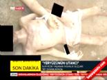 iskence - Suriyede İnsanlık Dışı Görüntüler