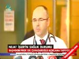 Nejat İşler'in doktorundan açıklama online video izle