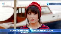 Ulan İstanbul 23. Bölüm 2. Fragmanı - Ekibin başı büyük belada!