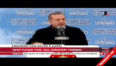 Erdoğan'dan Gülen'e çağrı: Seni tutan yok gel