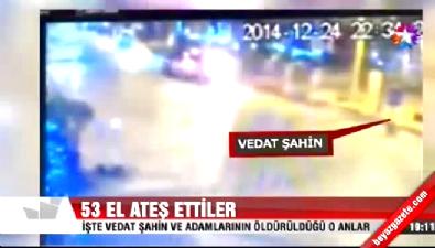 Vedat Şahin'in vurulma anı MOBESE'DE