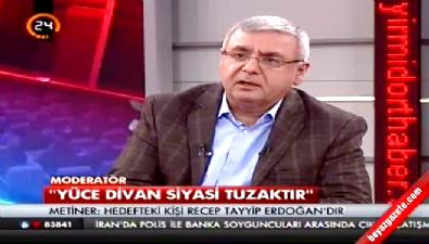 Mehmet Metiner: Hedefteki kişi Erdoğan