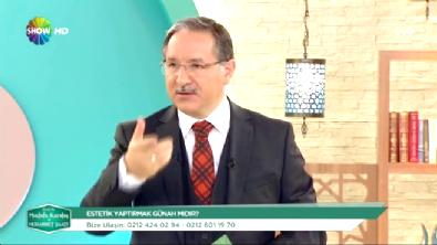 Mustafa Karataş Hoca Açıklıyor.. Estetik Yaptırmak Günah Mıdır?