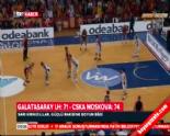 Galatasaray CSK Moskova: 71-74 Basketbol Maç Özeti  online video izle