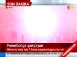 Spor Toto Süper Lig'de 2013 - 2014 Sezonu Şampiyonu Fenerbahçe