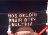 Minarelere Asılan Mahyalar İstanbul'u Aydınlattı