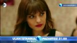 Ulan İstanbul 5. Bölüm Fragmanı online video izle