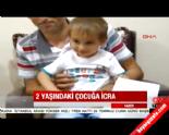 2 Yaşındaki Muhammed Emir Şafak İcralık Oldu!  online video izle