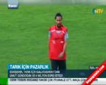 Galatasaray Transfer Haberleri-Listesi (Tarık Çamdal) 31 Temmuz 2014