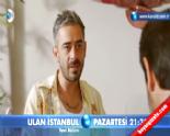Ulan İstanbul 7. Bölüm 2. Fragmanı  online video izle