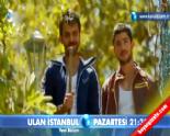Ulan İstanbul 7. Bölüm Fragmanı  online video izle