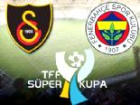 Galatasaray Fenerbahçe maçı ne zaman nerede saat kaçta ve hangi kanalda? (25 Ağustos Süper Kupa)  online video izle