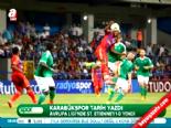 Karabükspor - Saint-Etienne maçı özeti ve golleri  online video izle
