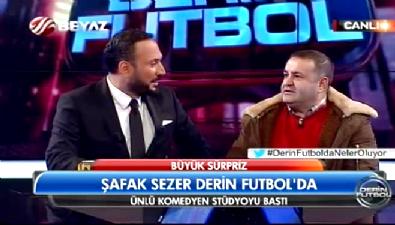 Şafak Sezer'den Derin Futbol'a büyük sürpriz!