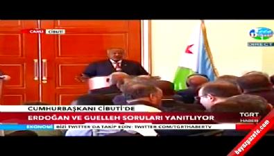 Cumhurbaşkanı Recep Tayyip Erdoğan, Cibuti'de Cumhurbaşkanı İsmail Ömer Guelleh ile soruları yanıtladı