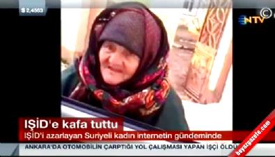 Suriyeli yaşlı kadından IŞİD militanlarına tepki