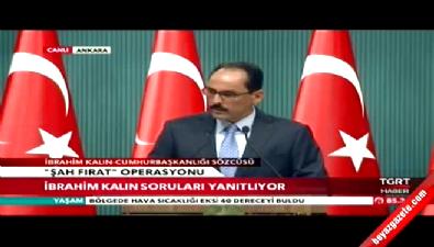 Cumhurbaşkanlığı'ndan Şah Fırat operasyonu açıklaması