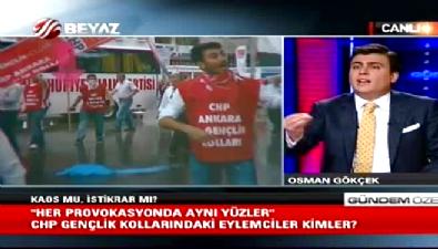 Osman Gökçek CHP'nin kadrolu eylemcilerini bir bir açıkladı