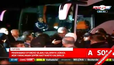 fenerbahce - Fenerbahçe Otobüsüne Silahlı Saldırı