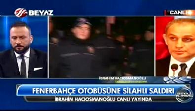 fenerbahce - İbrahim Hacıosmanoğlu'ndan silahlı saldırı açıklaması