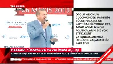 Cumhurbaşkanı Erdoğan Hakkari Yüksekova Havalimanı'nın açılışında konuştu