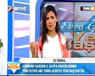 Ebru Gediz ile Yeni Baştan 28.07.2015