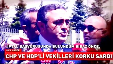 CHP'li ve HDP'li vekilleri korku sardı