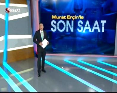 Murat Erçin'le Son Saat 25 Temmuz 2016