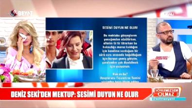 Deniz Seki'nin mektubu Gülşah Saraçoğlu'nu ağlattı Haberi